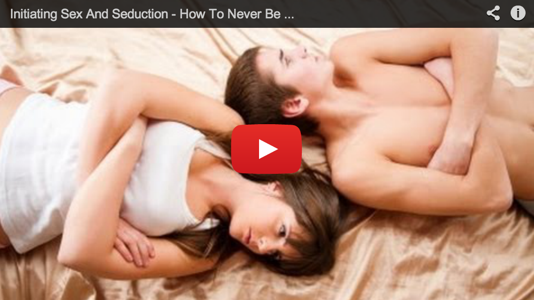 Seduction and initiating sex