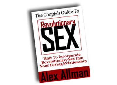 SPECIAL REPORT: THE COUPLE'S GUIDE TO REVOLUTIONARY SEX