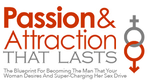 Passion and Attraction That Lasts